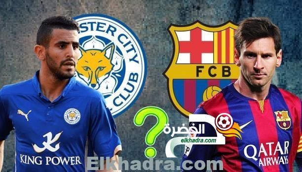 مواجهة مرتقبة بين برشلونة وليستر..محرز مع أو ضد ميسي؟ 27
